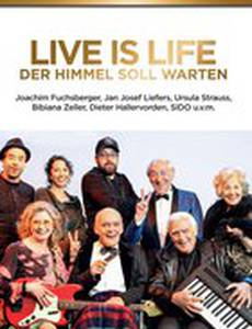 Live is Life - Der Himmel soll warten