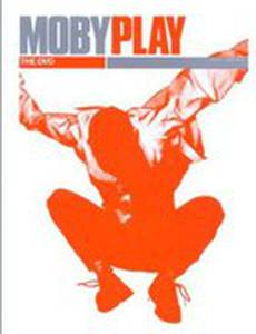 Moby: Play - The DVD (видео)
