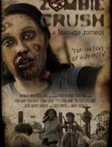 Zombie Crush: A Teenage Zomedy