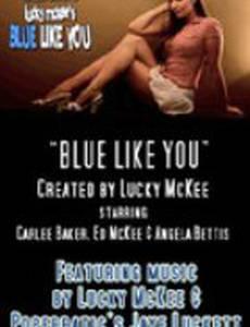Blue Like You (видео)