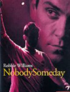 Robbie Williams: Nobody Someday