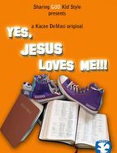 Yes, Jesus Loves Me!!!