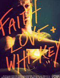 Faith, Love and Whiskey