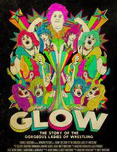 GLOW: The Story of the Gorgeous Ladies of Wrestling