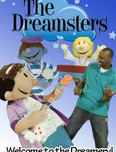 The Dreamsters: Welcome to the Dreamery