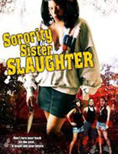 Sorority Sister Slaughter (видео)