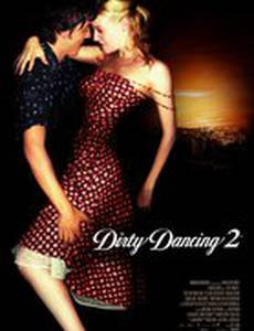 Грязные танцы 2: Гаванские ночи