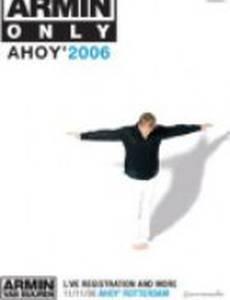 Только Армин: Ахой 2006 (видео)