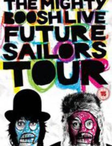 The Mighty Boosh Live: Future Sailors Tour (видео)