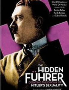 Hidden Fuhrer: Debating the Enigma of Hitler's Sexuality