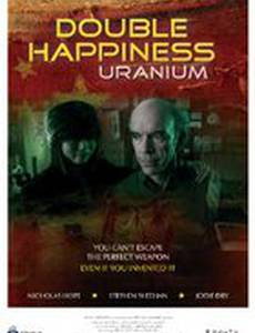 Double Happiness Uranium