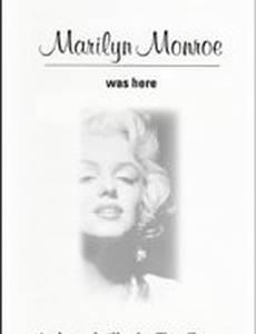 Marilyn Monroe Was Here