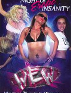 Women's Extreme Wrestling: Night of Erotic Insanity (видео)