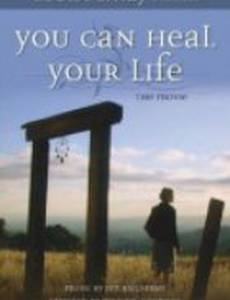 You Can Heal Your Life (видео)