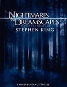 Ночные кошмары и фантастические видения: По рассказам Стивена Кинга (мини-сериал)