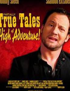 Partially True Tales of High Adventure!