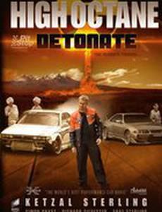 High Octane: Detonate (видео)