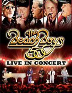 The Beach Boys: 50th Anniversary - Live in Concert (видео)
