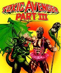 Постер Токсичный мститель 3: Последнее искушение Токси