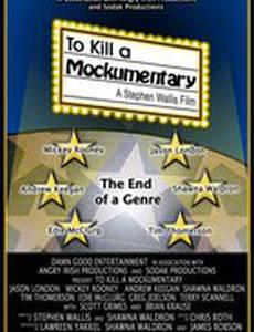 To Kill a Mockumentary (видео)