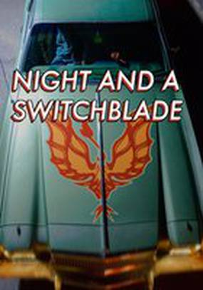Night and a Switchblade