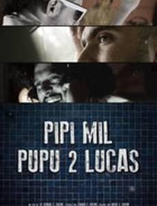 Pipí Mil Pupú 2 Lucas