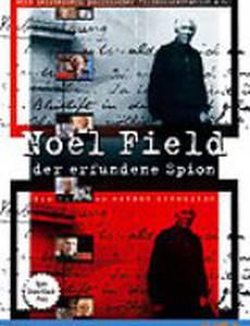 Ноэль Филд – выдуманный шпион