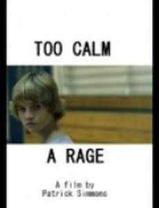 Too Calm a Rage