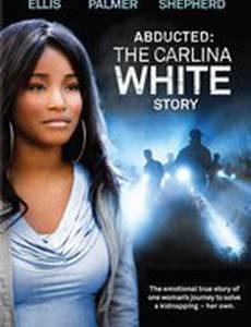 Похищенная: История Карлины Уайт