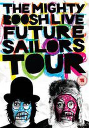 The Mighty Boosh Live: Future Sailors Tour (видео)