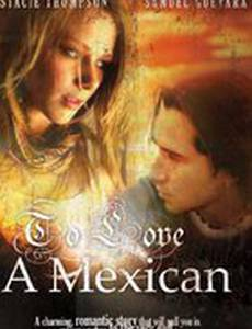 To Love a Mexican (видео)