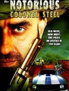 The Notorious Colonel Steel (видео)
