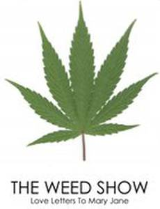 The Weed Show: Love Letters to Mary Jane (видео)