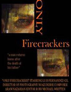 Only Firecrackers