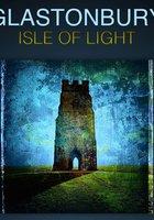 Glastonbury Isle of Light: Journey of the Grail