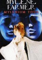 Mylène Farmer: Mylenium Tour (видео)