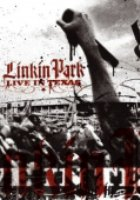 Linkin Park: Live in Texas (видео)